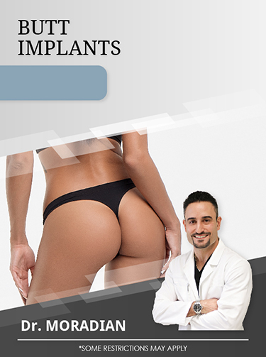 Butt Implants with Dr. Moradian for $9,000 Special Offer Image