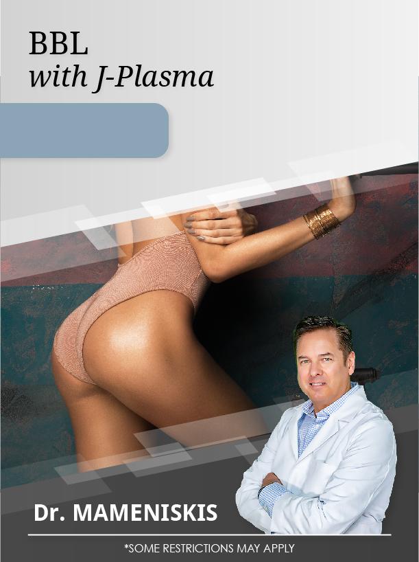 BBL + 12 Areas Lipo J-Plasma Dr Mameniskis for $7,500 Special Image